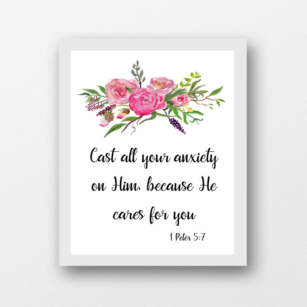 1 Peter 5:7 Cast all your anxiety on Him, floral scripture verse printable,  8 x 10 PDF