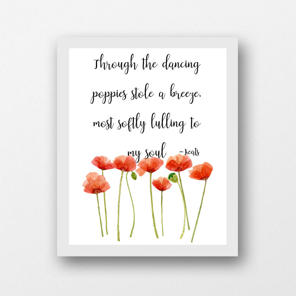 image about Poppies Printable named Keats poetry estimate, During the dancing poppies, Fast down load printable 8 x 10 PDF
