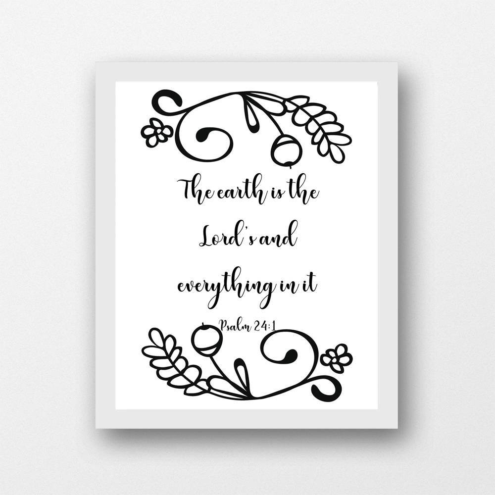picture regarding Printable Quotes Black and White known as Psalm 24:1, The world is the Lords, black/white Scripture estimate artwork, 8 x 10 fast down load printable PDF